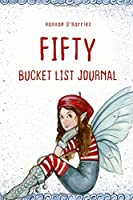 Fifty Bucket List Journal: 100 Bucket List Guided Journal Gift For 50th Birthday For Women Turning 50 Years Old