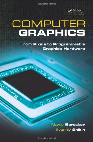 Download Computer Graphics: From Pixels to Programmable Graphics Hardware (Chapman & Hall/CRC Computer Graphics, Geometric Modeling, and Animation Series) 1439867305
