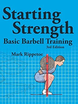 [Rippetoe, Mark]のStarting Strength (English Edition)