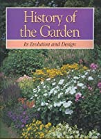 History of the Garden Its Evolution and Design