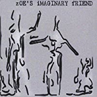 Zoe's Imaginary Friend