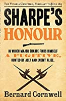 Sharpe's Honour: Richard Sharpe and the Vitoria Campaign, February to June 1813. Bernard Cornwell (The Sharpe Series)
