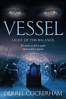 Vessel: Light of the Balance (The Balance Series Book 1) by [Cockerham, Derrel]