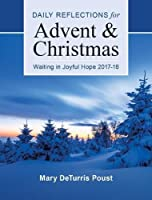 Waiting in Joyful Hope: Daily Reflections for Advent and Christmas 2017-18