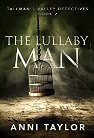 The Lullaby Man (Tallman's Valley Detectives Boo