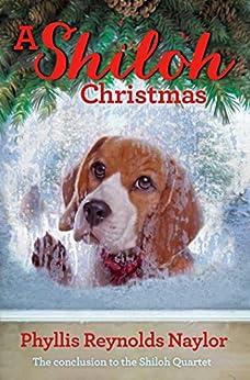 [Naylor, Phyllis Reynolds]のA Shiloh Christmas (Shiloh Series Book 4) (English Edition)