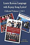 Learn Korean Language with K-pop Song Lyrics! Collected Volumes 1, 2 & 3 画像