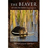 The Beaver: Its Life and Impact (English Edition)