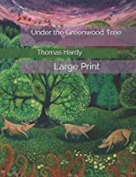 Under the Greenwood Tree: Large Print