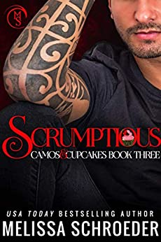 Scrumptious: A Friends to Lovers Romantic Comedy (Camos and Cupcakes Book 3) by [Schroeder, Melissa]