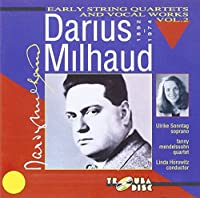 Milhaud: Early String Quartets