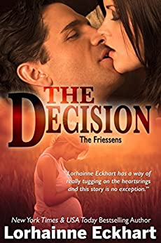 The Decision (The Friessens Book 5) by [Eckhart, Lorhainne]