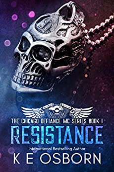 Resistance (The Chicago Defiance MC Series Book 1) by [Osborn, K E]