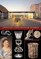 Lippisches Landesmuseum Detmold: Die Schausammlungen
