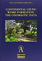 Continental Celtic Word Formation : the onomastic data