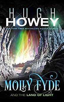 Molly Fyde and the Land of Light (The Bern Saga Book 2) by [Howey, Hugh]