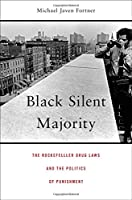 Black Silent Majority: The Rockefeller Drug Laws and the Politics of Punishment