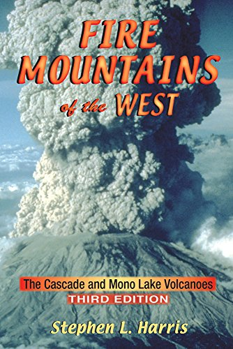 Download Fire Mountains of the West: The Cascade And Mono Lake Volcanoes 087842511X