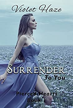 Surrender To You (Pierced Hearts, #1) by [Haze, Violet]