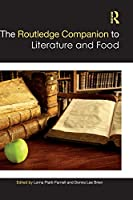 The Routledge Companion to Literature and Food (Routledge Literature Companions)