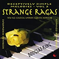 Vol. 5-Strange Ragas-Deceptively Simple Melodies