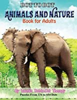 Dot to Dot Animals and Nature Book For Adults: Puzzles from 334 to 654 Dots (Fun Dot to Dot for Adults) (Volume 17)【洋書】 [並行輸入品]
