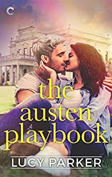 The Austen Playbook: An Opposites Attract Romance (London Celebrities Book 4) by [Parker, Lucy]