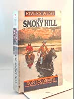 The Smoky Hill (Rivers West)