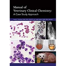 Manual of Veterinary Clinical Chemistry: A Case Study Approach (English Edition)