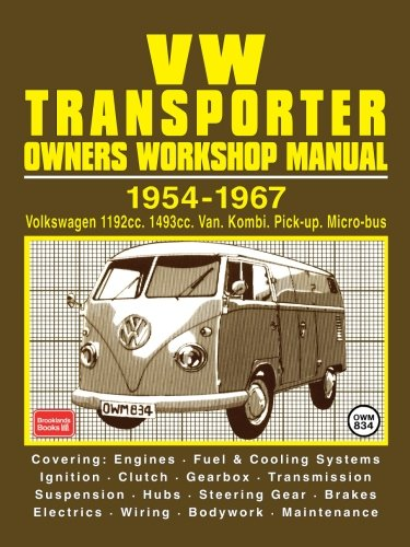 VW Transporter Owners Workshop Manual: Volkswagen Van, Pick-up, 1200cc 1954-64, Volkswagen Kombi, Micro-bus, 1200cc 1954-64, Volkswagen Van, Pick-up, 1500cc 1963-67, Volkswagen Kombi, Micro-bus, 1500cc 1963-67 (Workshop Manual Vw)