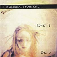 Honeys Dead by Jesus & Mary Chain (2008-06-25)