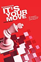 It's Your Move Improvers (Everyman Chess)