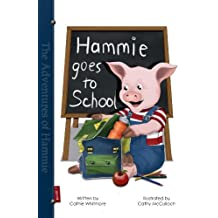 Hammie Goes to School (The Adventures of Hammie Book 1)