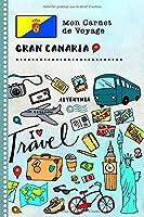 Gran Canaria Carnet de Voyage: Journal de bord avec guide pour enfants. Livre de suivis des enregistrements pour l'écriture, dessiner, faire part de la gratitude. Souvenirs d'activités vacances