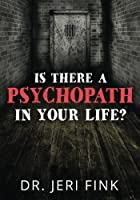 Is There a Psychopath in Your Life? Standard Edition (Broken Books) (Volume 8) [並行輸入品]