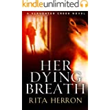 Her Dying Breath (A Slaughter Creek Novel Book 2)