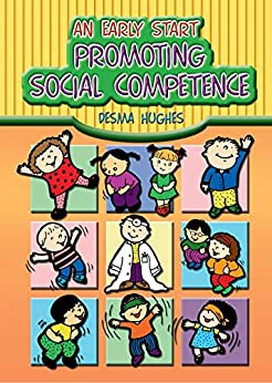 An Early Start: Promoting Social Competence by [Hughes, Desma]