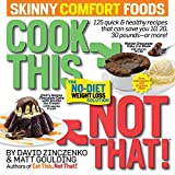 メンズ カジュアルシャツ Cook This, Not That! Skinny Comfort Foods: 125 quick & healthy meals that can save you 10, 20, 30 pounds or more.