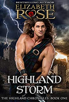 Highland Storm (Highland Chronicles Series Book 1) by [Rose, Elizabeth]