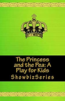 The Princess and the Pea: A Play for Kids (ShowbizSeries) by [Srikant, Susan]