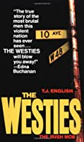 Westies: Inside the Hell's Kitchen Irish Mob