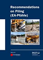 Recommendations on Piling (EA Pfaehle) (Ernst & Sohn Series on Geotechnical Engineering)
