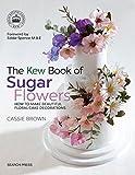 The Kew Book of Sugar Flowers (Kew Books)