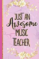 Just An Awesome Music Teacher: Music Teacher Gifts for Women from Student: Pink Marble Notebook