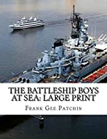 The Battleship Boys at Sea: Large Print