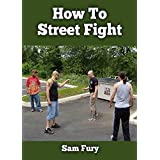 How To Street Fight Bundle: Street Fighting Techniques for Learning Self Defense (English Edition)