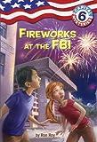 Capital Mysteries #6: Fireworks at the FBI