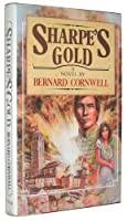 Sharpe's Gold: Richard Sharpe and the Destruction of Almeida, August 1810
