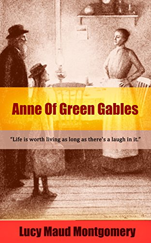 Lucy Maud Montgomery: Anne of Green Gables (illustrated) (English Edition)