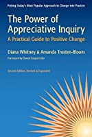 The Power of Appreciative Inquiry: A Practical Guide to Positive Change by Diana Whitney Amanda Trosten-Bloom(2010-03-08)